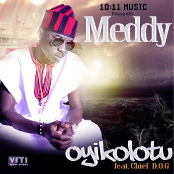 Meddy Ft  Chief D O G - Oyikolotu   Non-stop Entertainment