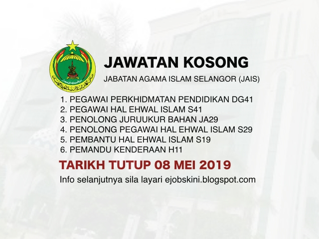 Jawatan Kosong Jabatan Agama Islam Selangor Jais Tarikh Tutup 08 Mei 2019