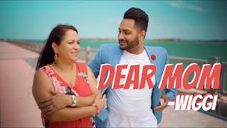 Dear Mom Song Lyrics - Wiggi (Full Song) | Director Dice | Latest Punjabi Song 2018 | Geet MP3