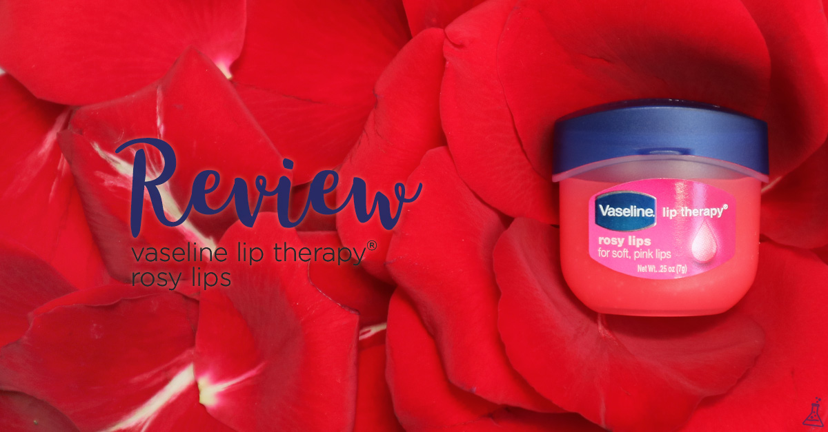 Vaseline Lip Therapy Rosy Lips Rose Fragrance Lip Balm Review