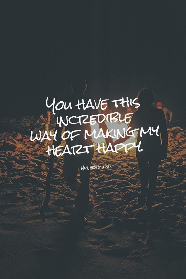 You have this incredible way of making my heart happy-sweet valentines day quotes and sayings images