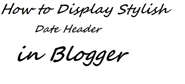 How to Display Stylish Date Header in Blogger,How to Display Stylish, Date Header in Blogger,Style blogspot blogger date header ,How to Add Stylish Date Header Beside Blogger Post Titles,How to Display Post Author, Date / Time and Labels Below Post Title,How to Add Circle Date Header Beside Blog Post Tile,My post date is not showing in anywhere of my blog,Show Date For All Posts in Blogger,date header blogger css,customize date header blogger,how to center date header in blogger,
