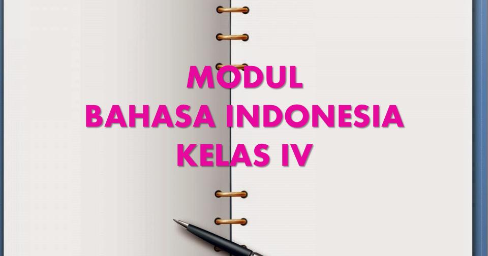 Modul Pembelajaran Bahasa Indonesia Kelas Iv Kelas Bu Ayu
