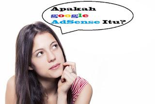 Apakah Google Adsense Itu? Bagaimana Cara Dia Bekerja? Ini Ulasannya