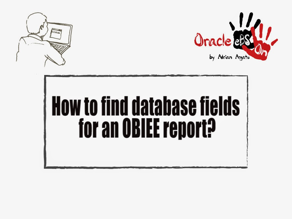 Oracle EBS Hands-on: How to find database fields for an