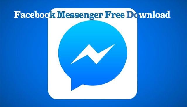 Facebook Messenger Free Download | Download the App