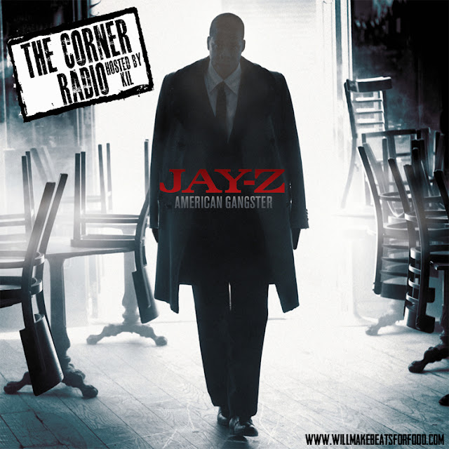 The Corner Radio Hosted by Kil: Saluting Jay Z's American Gangster's 10th Anniversary