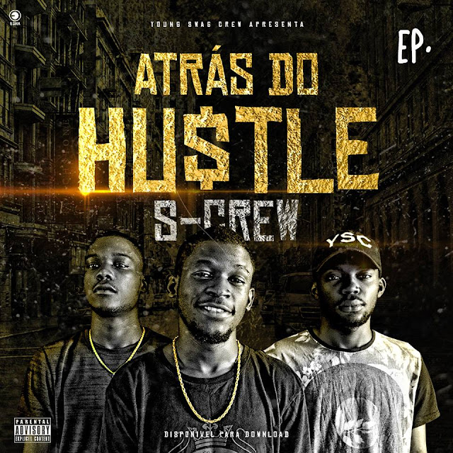 S-Crew - Lança EP. Atrás do Hustle | Download