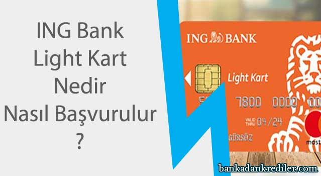 ing bank light kart nedir nasıl başvurulur