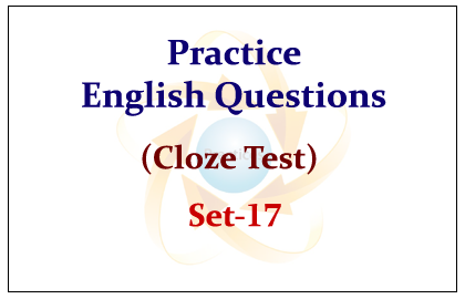 Practice English Questions (Cloze Test) Set-17