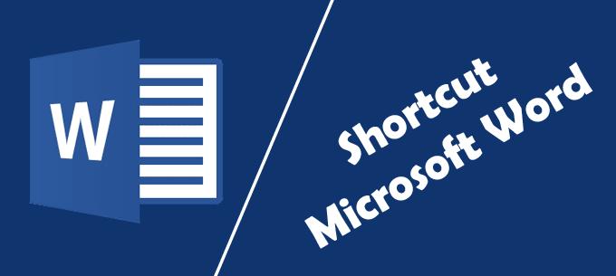 Shortcut Microsoft Word Lengkap Berserta Fungsinya