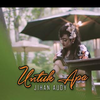 Jihan Audy - Untuk Apa on iTunes