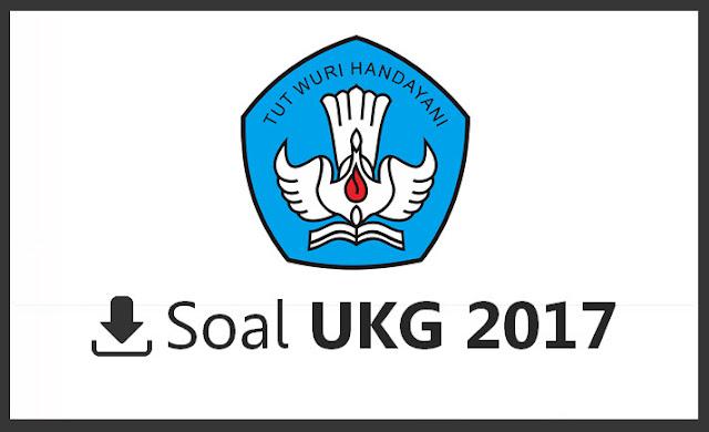 Soal UKG 2017 dan Kunci Jawaban