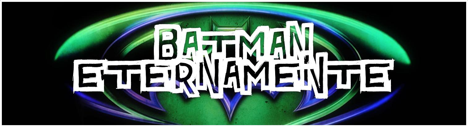 http://ohomemmorcego.blogspot.com/2011/12/revisitando-batman-eternamente.html