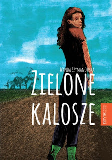 """""""Zielone kalosze""""  Wanda Szymanowska"""