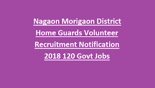 Nagaon Morigaon District Home Guards Volunteer Recruitment Notification 2018 120 Govt Jobs
