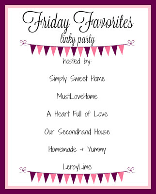 Friday Favorites Linky Party