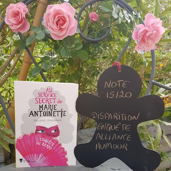 Au service secret de Marie-Antoinette, tome 1 : L'enquête du Barry de Frédéric Lenormand