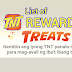 List of TNT Rewards (TNT Treats) That You Can Redeem Using Your Points Earned 2018