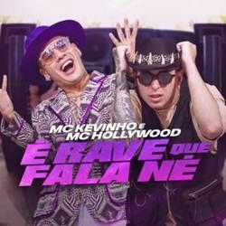 Baixar É Rave Que Fala Né - MC Kevinho e MC Hollywood Mp3
