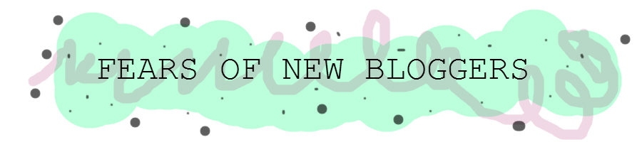 fears-of-new-bloggers