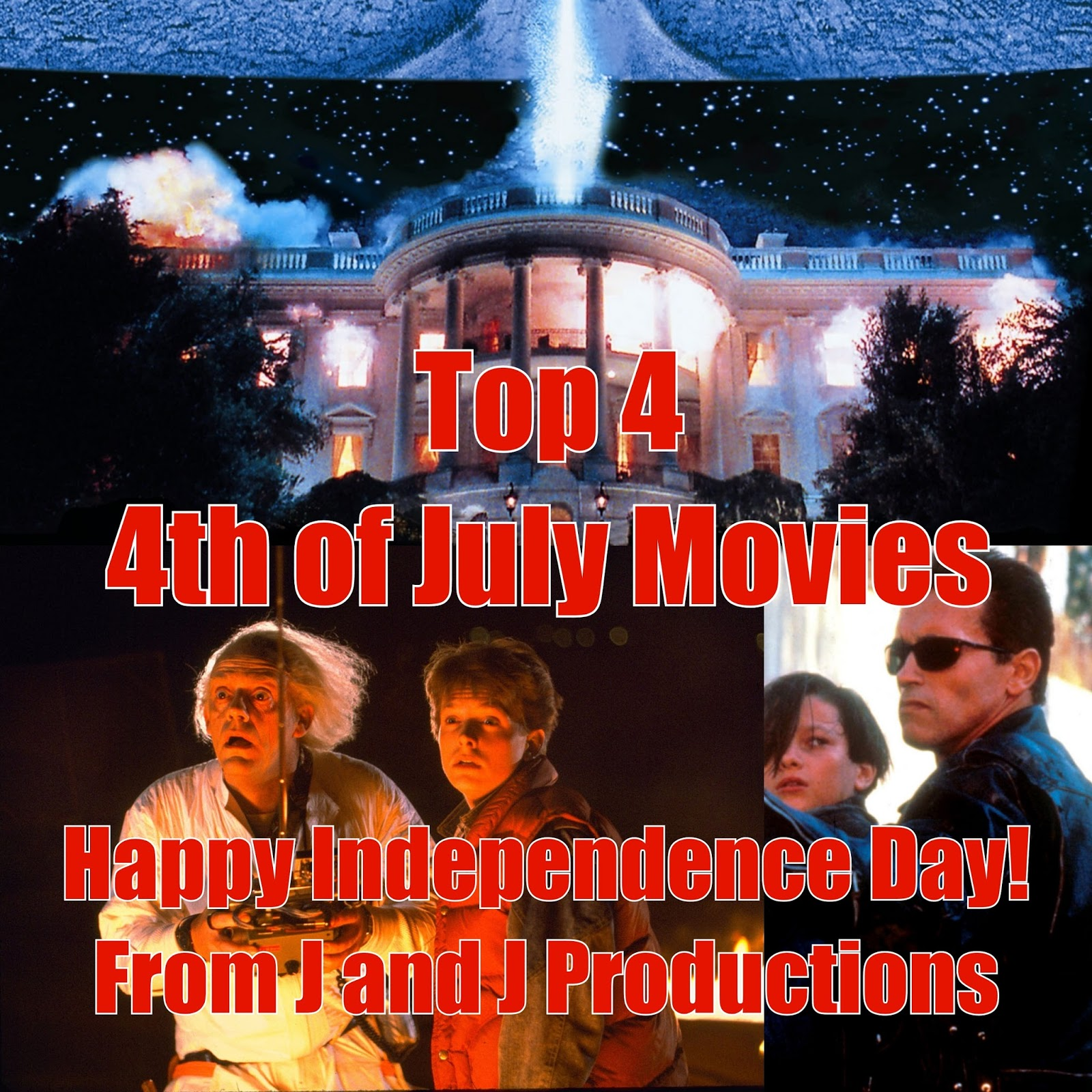 J And J Productions Top 4 Movies Released On The 4th Of July