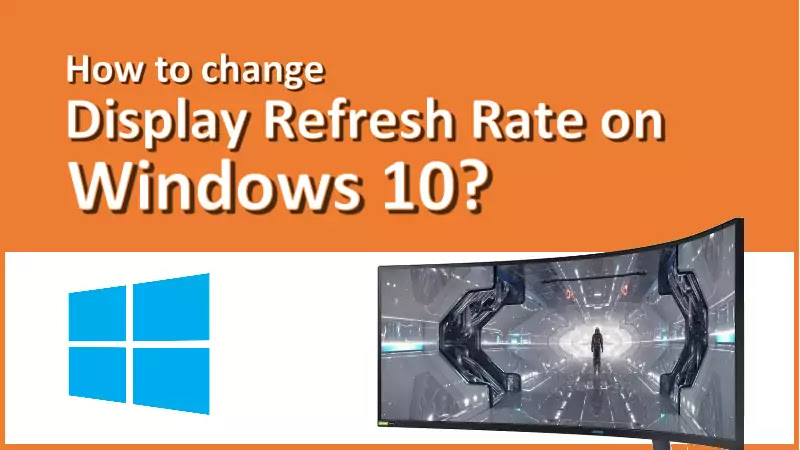 How to change the Refresh Rate of Windows 10 display?
