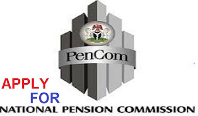 Apply Here For National Pension Commission Recruitment 2018/2019 - Full Job Details