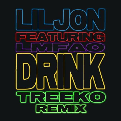 Lil Jon feat LMFAO - Drink (Treeko Remix)