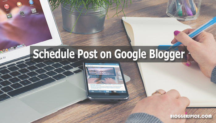 schedule post for Google Blogger