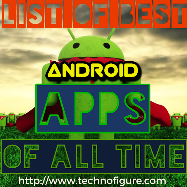 Awesome List of The Best Android Apps of All Time in 2018 | Free Mobile Apps Download from Android AppStore in 2018