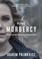 http://www.burdaksiazki.pl/ksiazki/kryminal-sensacja-thriller/tropie-mordercy-historia-prywatnego-sledztwa-ktore-wstrzasnelo-szwecja/