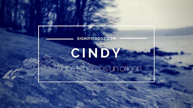 Significado y Origen del Nombre Cindy ¿Que Significa?