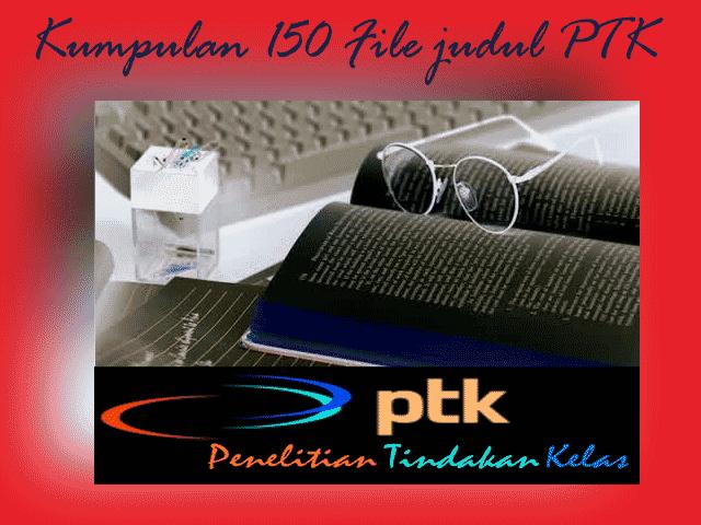 Download Kumpulan Contoh PTK ( Penelitian Tindakan Kelas ) Kelas 1 2 3 4 5 6 SD Format Words