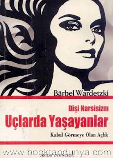 Barbel Wardetzki - Uçlarda Yaşayanlar (Kabul Görmeye Olan Açlık - Dişi Narsisizm)