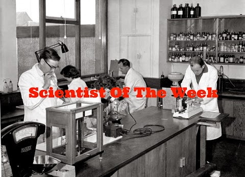 Scientist of the Week - Week One