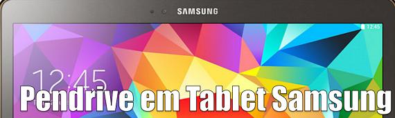 Pendrive em Tablet Samsung
