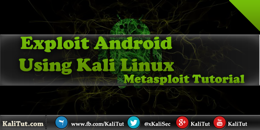 Exploit Android Using Kali Linux - KaliTut