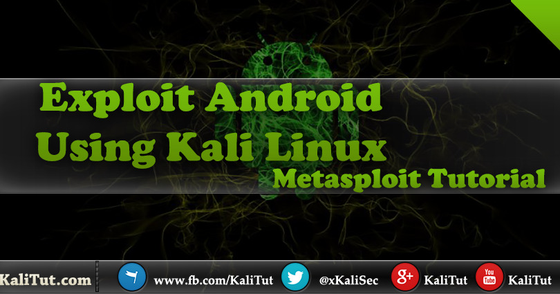 Exploit Android Using Kali Linux - KaliTut