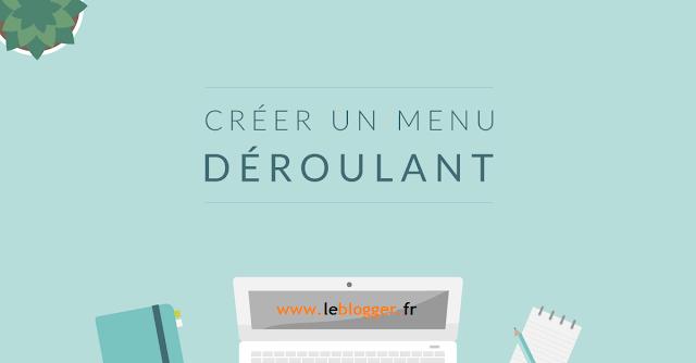 Créer un menu Déroulante avec Regroupement d'éléments sur Blogger