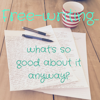 Free-writing... what's so good about it anyway?