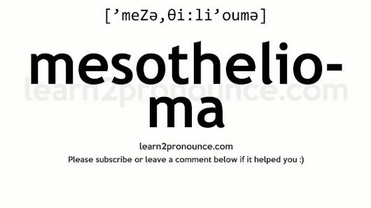 healty live googlemesothelioma care mesothelioma pronunciation