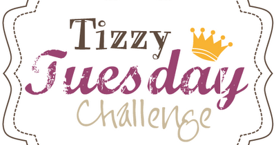 Tizzy Tuesday Challenge # 315