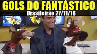 Gols do Fantástico ~ 37ª RODADA DO BRASILEIRÃO ~ 27/11/2016