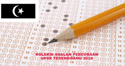 Koleksi Soalan Percubaan UPSR Terengganu 2018 (Trial Paper)