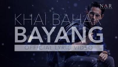 Lirik : Khai Bahar - Bayang