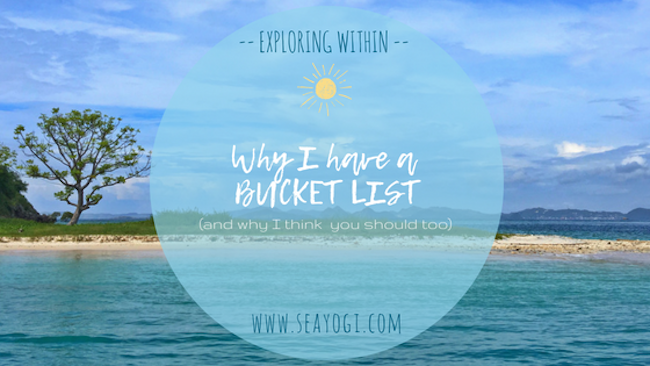 Why I Have A BUCKET LIST (And Why I Think You Should Too)