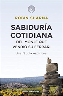 Sabiduría cotidiana del monje que vendió su Ferrari: Una fábula espiritual - Robin Sharma