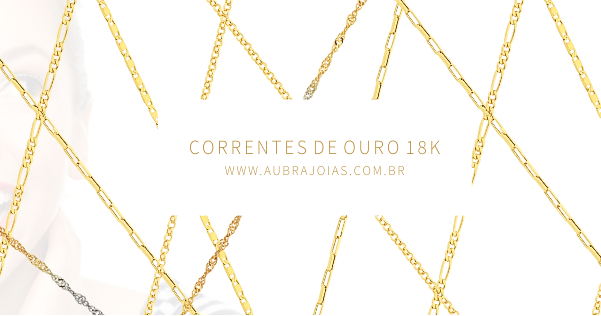 727fae4c4c4 Correntes de Ouro - Loja Aubra Joias