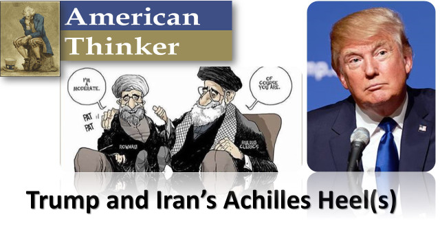 Trump and Iran's Achilles Heel(s)
